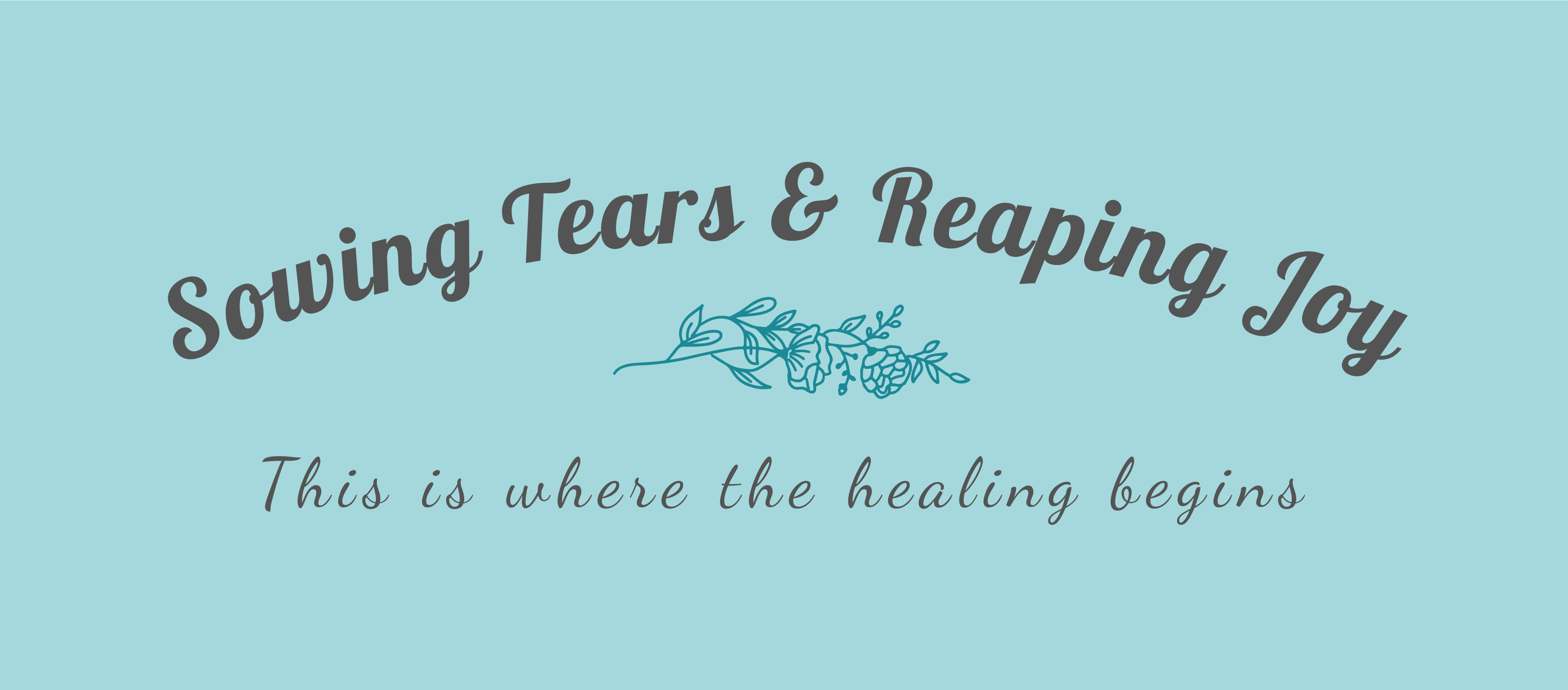 Sowing tears and reaping joy